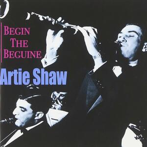 Begin the Beguine - CD Audio di Artie Shaw