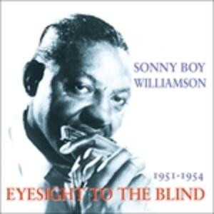 Eyesight to the Blind - CD Audio di Sonny Boy Williamson