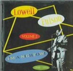 I'm a Night Owl vol.2 - CD Audio di Lowell Fulson