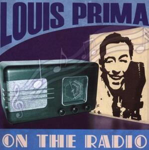 On the Radio - CD Audio di Louis Prima