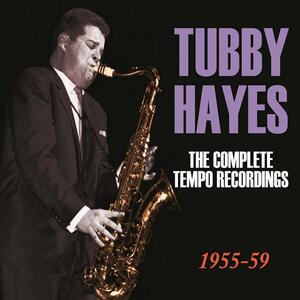 The Complete Tempo Recordings 1955 59 - CD Audio di Tubby Hayes