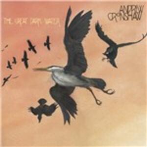 Great Dark Water - CD Audio di Andrew Cronshaw