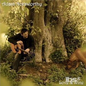Love & Wine - CD Audio di Adam Norsworthy