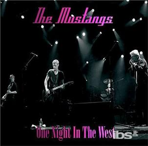 One Night in the West - CD Audio di Mustangs