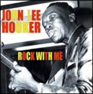 Rock with Me - CD Audio di John Lee Hooker