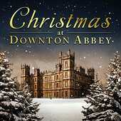 CD Christmas at Downton Abbey (Colonna Sonora)