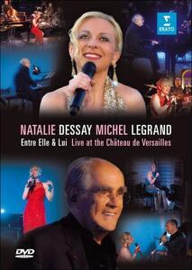 Natalie Dessay Michel Legrand. Entre Elle & Lui. Live in Versailles - DVD