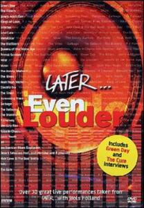 Later. Ever Louder - DVD