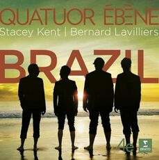 CD Brazil Stacey Kent Quatuor Ebène Bernard Lavilliers
