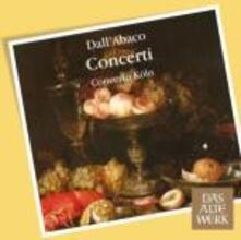 Concerti - CD Audio di Concerto Köln,Evaristo Felice Dall'Abaco