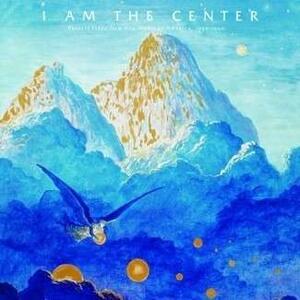 I Am the Center: Private Issue New Age in America 1950-1990 - Vinile LP