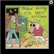 Hi-Fi Snock Uptown - CD Audio di Michael Hurley