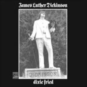 Dixie Fried - Vinile LP di Jim Dickinson
