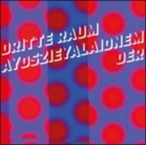 Aydszieyalaidnem - Vinile LP di Der Dritte Raum