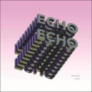 Echo to Echo - Vinile LP di Magnus International