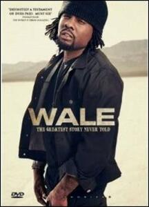 Wale. Greatest Story Never Told - DVD