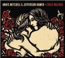 Child Ballads - CD Audio di Anais Mitchell,Jefferson Hamer