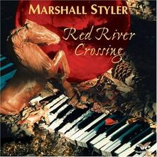 Red River Crossing - CD Audio di Marshall Styler