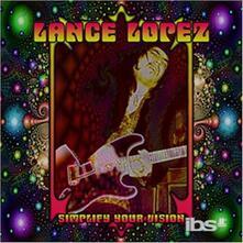 Simplify Your Vision - CD Audio di Lance Lopez