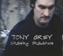 Chasing Shadows - CD Audio di Tony Grey