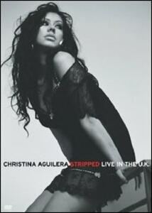 Christina Aguilera. Stripped. Live in the UK - DVD