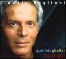 Quelli degli altri. Tutti qui - CD Audio di Claudio Baglioni