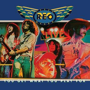 You Get What You Play For - Vinile LP di REO Speedwagon