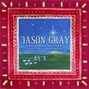 Christmas Stories - CD Audio di Jason Gray