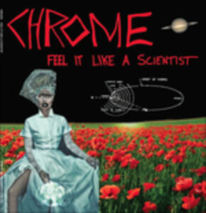 Feel it Like a Scientist - Vinile LP di Chrome