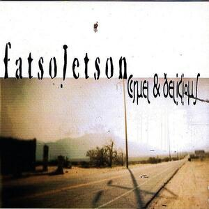 Cruel & Delicious - CD Audio di Fatso Jetson