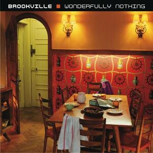 Wonderfully Nothing - CD Audio di Brookville