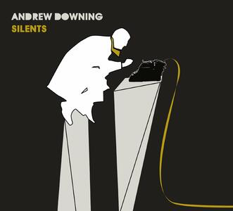 Silents - CD Audio di Andrew Downing