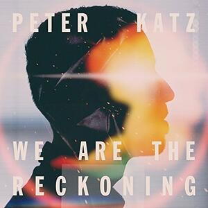 We Are The Reckoning - CD Audio di Peter Katz
