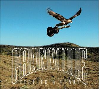 Feather & Heart - CD Audio di Granville