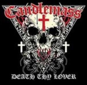 Death Thy Lover - CD Audio di Candlemass