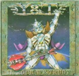 In Rock We Trust - CD Audio di Y & T