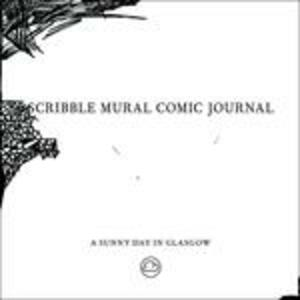Scribble Mural Comic Journal - CD Audio di A Sunny Day in Glasgow
