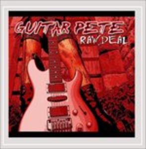 Raw Deal - CD Audio di Guitar Pete