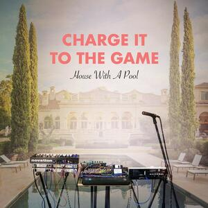 House with a Pool - Vinile LP di Charge it to the Game