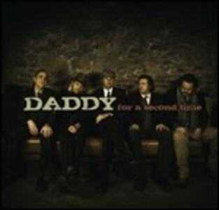 For a Second Time - CD Audio di Daddy