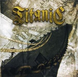 Screaming in Silence - CD Audio di Titanic