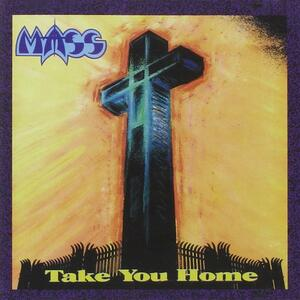 Take You Home - CD Audio di Mass