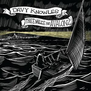 Three Miles from Avalon - CD Audio di Davy Knowles