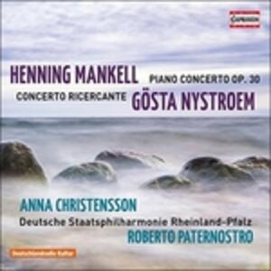 Concerto per pianoforte op.30 / Concerto ricercante - CD Audio di Gösta Nystroem,Henning Mankell