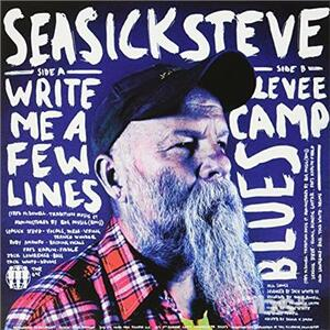 Write Me A Few Lines / Levee Camp Blues - Vinile 7'' di Seasick Steve