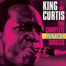 The Complete ATCO Singles - CD Audio di King Curtis