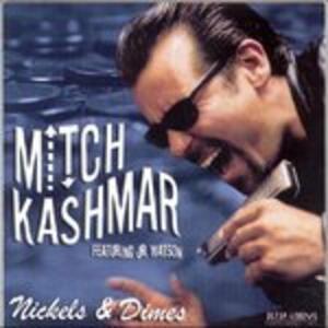 Nickels & Dimes - CD Audio di Mitch Kashmar