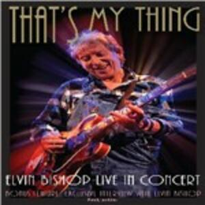 Elvin Bishop. That's My Thing. Live Concert - DVD