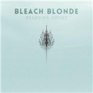 Starving Artist - CD Audio di Bleach Blonde