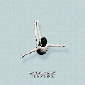 Be Nothing - Vinile LP di Boston Manor